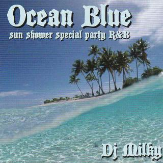 "Ocean Blue ""Sun Shower Special Party R&B"""