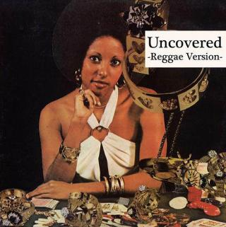 Uncovered -Reggae Version-