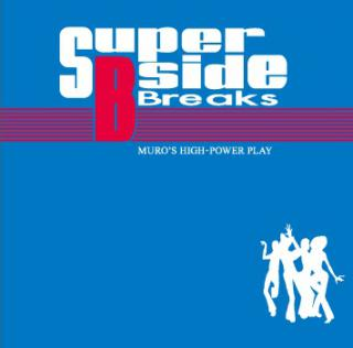 SUPER B-SIDE BREAKS / DJ MURO