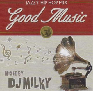 GOOD MUSIC / DJ MILKY