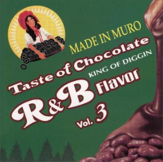 TASTE OF CHOCOLATE R&B FLAVOR Vol.3