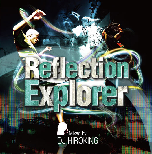 DJ HIROKING ■■Reflection Explorer  …